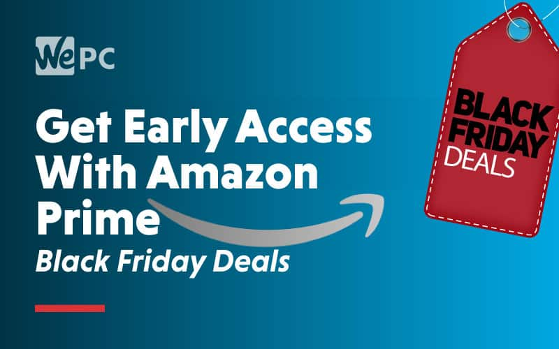 Get Early Access With Amazon Prime Black Friday Deals