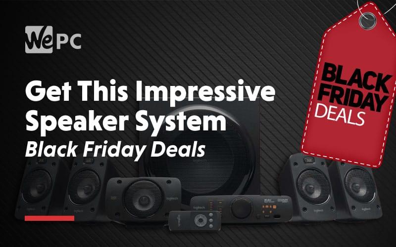 Get this impressive speaker system black friday deals