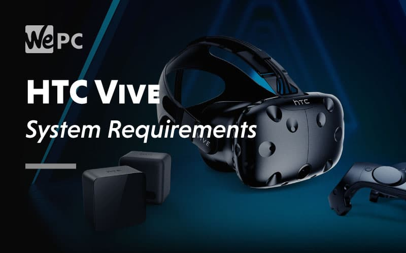 HTC Vive System Requirement