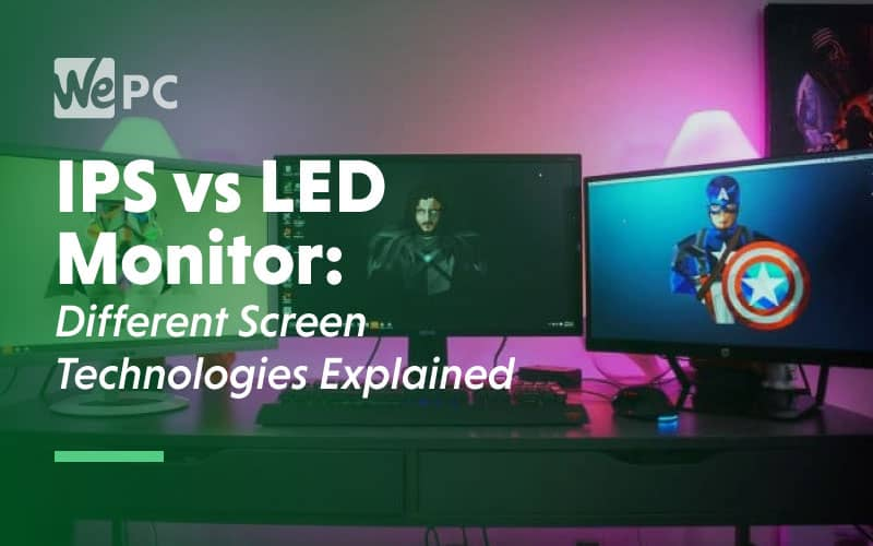 IPS vs LED monitor different screen technologies explained