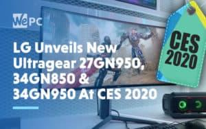 LG Unveils New Ultragear 27GN950 34GN850 34GN950 At CES 2020