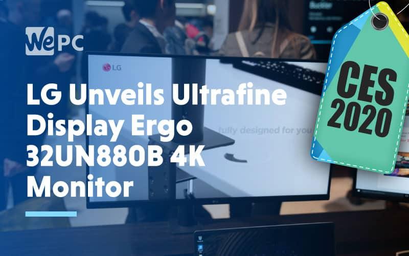 LG Unveils Ultrafine Display Ergo 32UN880B 4K Monitor
