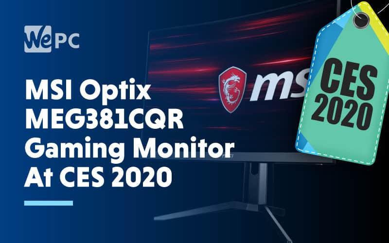 MSI Optix MEG382CQR Gaming Monitor At CES 2020