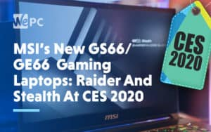 MSIs New GS66 GE66 Gaming Laptops Raider And Stealth At CES 2020