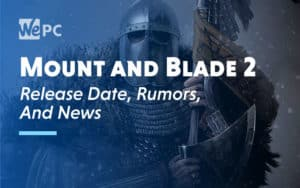 Mount and Blade 2 Release