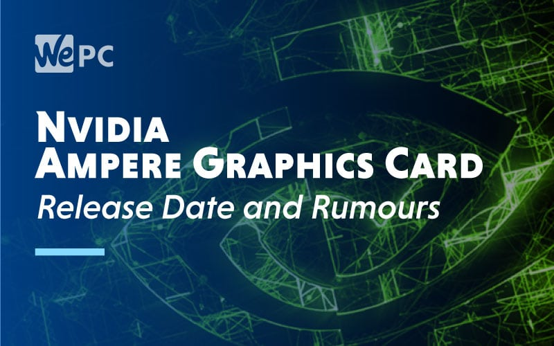 Nvidia Ampere Graphics Card Release