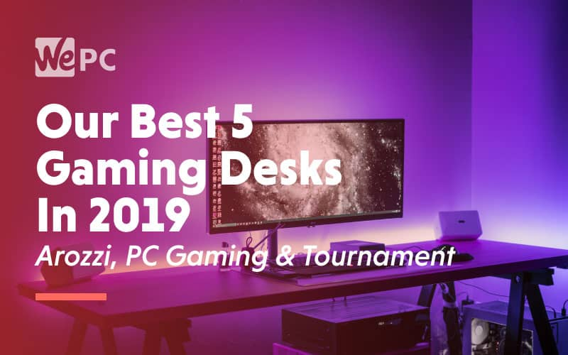 Our Best 5 Gaming Desks in 2019 Arozzi PC Gaming And Tournament