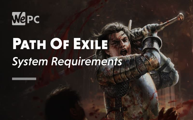 Path Of Exile System Requirement