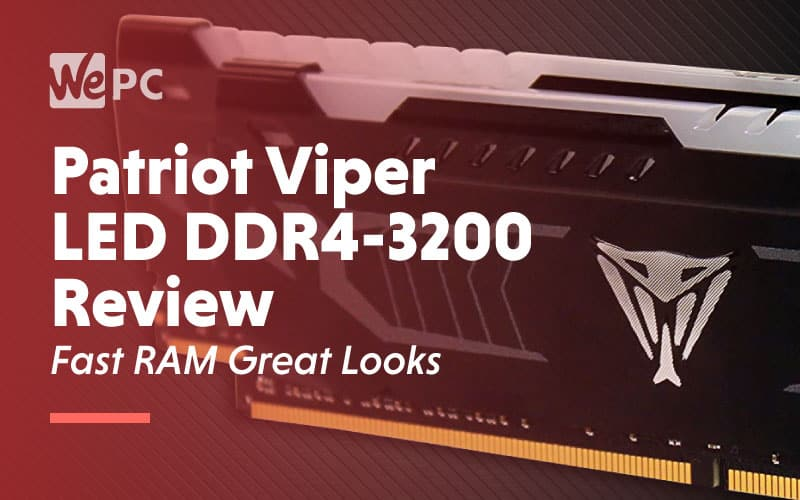 Patrior Viper LED DDR4 3200 Review Fast RAM Great Looks