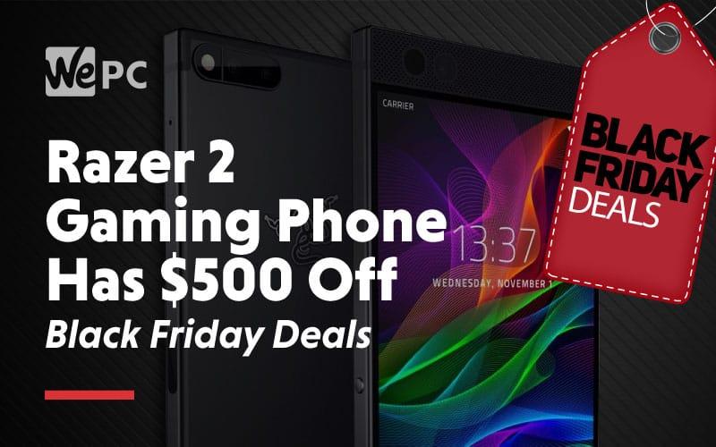 Razer 2 gaming phone gaming phone has 500 dollars off black friday deals