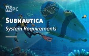 Subnautica System Requirement