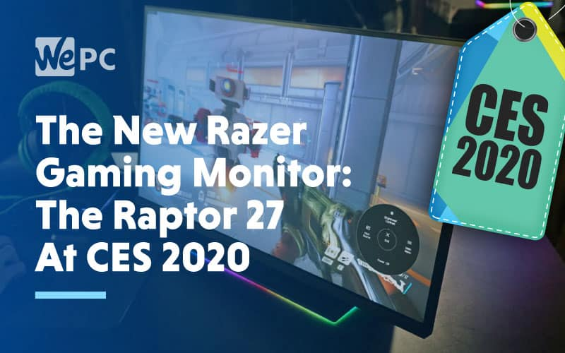 The New Razer Gaming Monitor The Raptor 27 At CES 2020