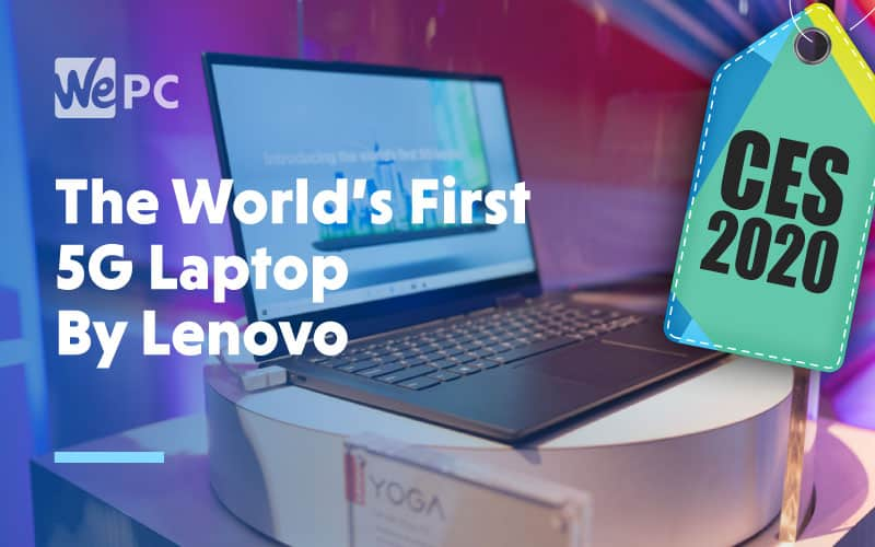 The Worlds First 5G Laptop By Lenovo