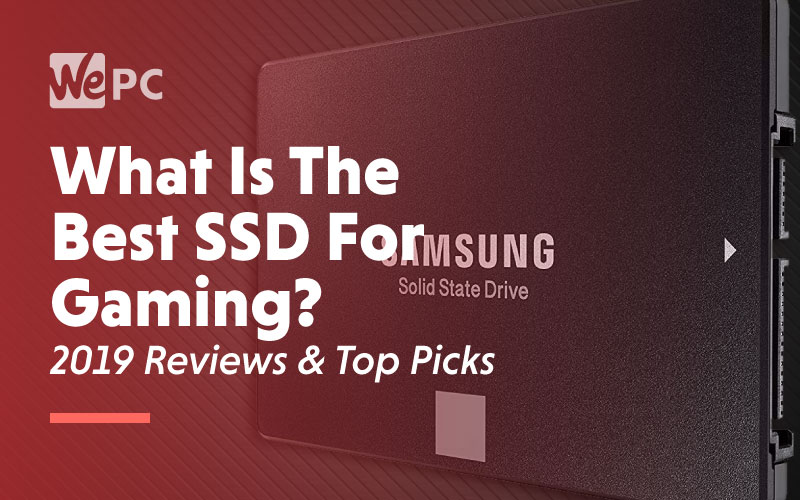 What is the best SSD for gaming 2019 Reviews Top Picks