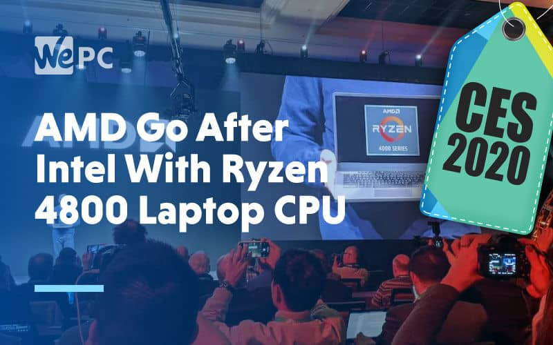 large AMD Go After Intel With Ryzen 4800 Laptop CPU