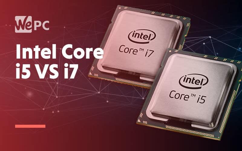 large Intel Core i5 vs i7