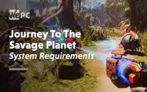 large Journey To The Savage Planet System Requirements