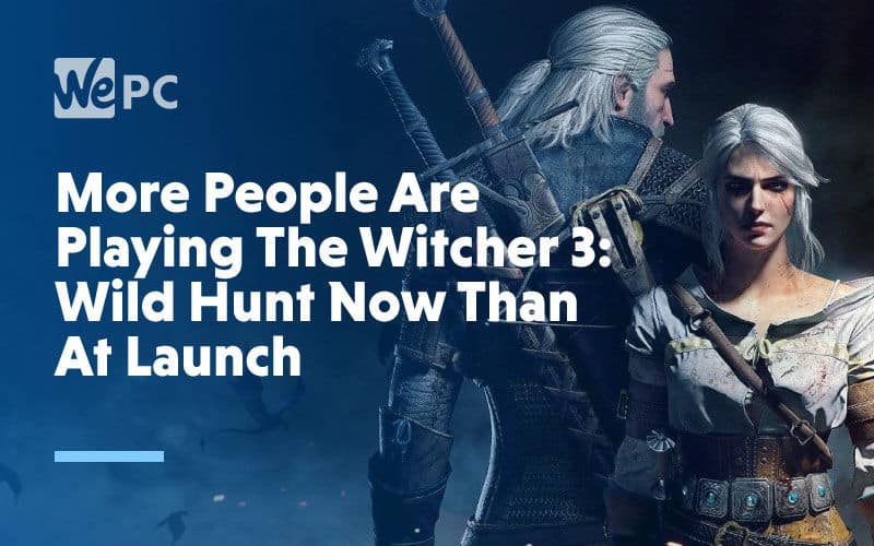 large More People Are Playing The Witcher 3 Wild Hunt Now Than At Launch