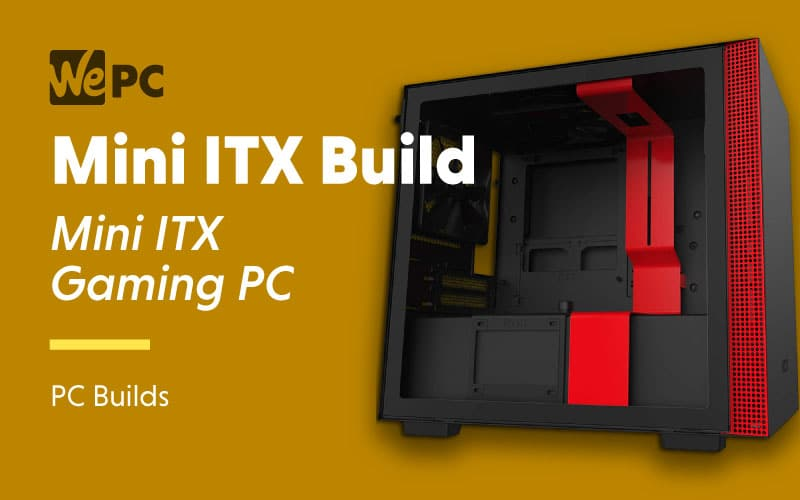mini ITX build Mini ITX Gaming PC