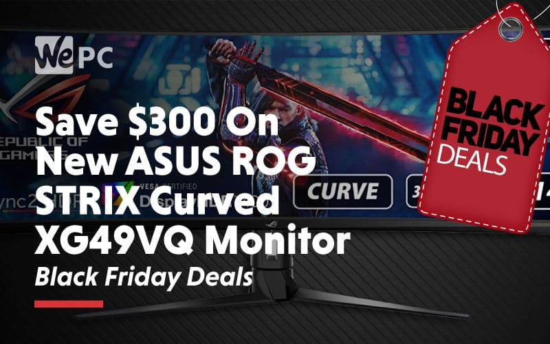 save 300 dollars on new asus rog strix curved XG49VQ Monitor Black Friday Deals