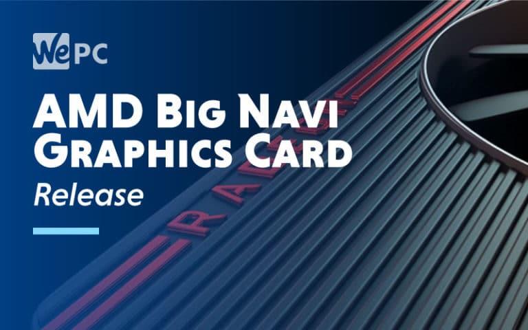 AMD Big Navi Graphics Card Release