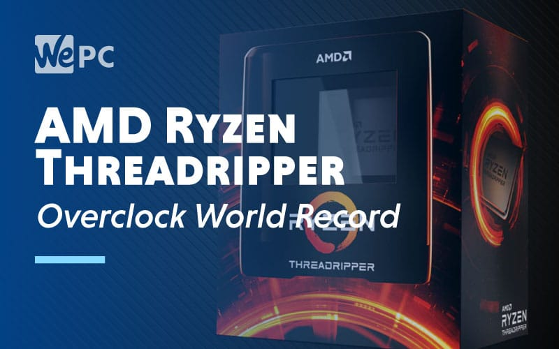 AMD Ryzen Threadripper3990X Sets Overclock World Record