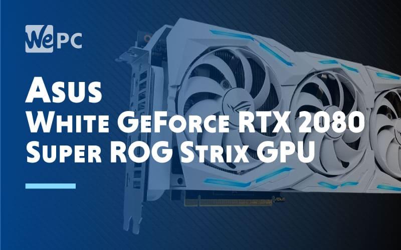 Asus White GeForce RTX 2080 Super ROG Strix GPU
