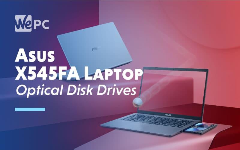 Asus X545FA Laptop Optical Disk Drives