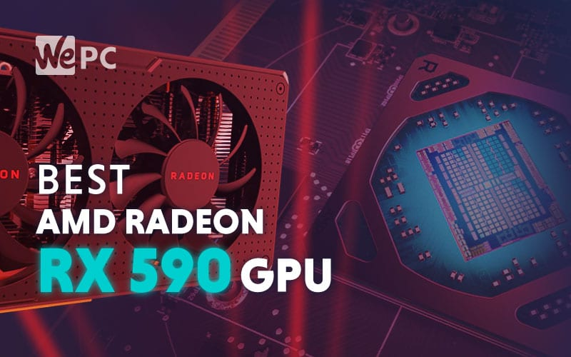 Best AMD Radeon RX 590 Graphics Cards