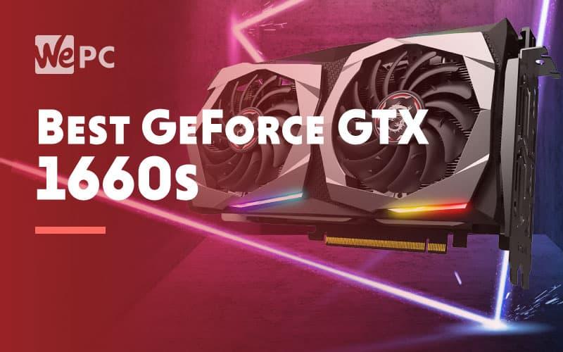 Best GeForce GTX 1660s 1