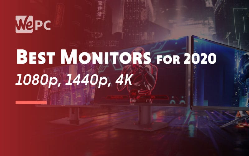 Best Monitors for 2020 1080p 1440p 4K