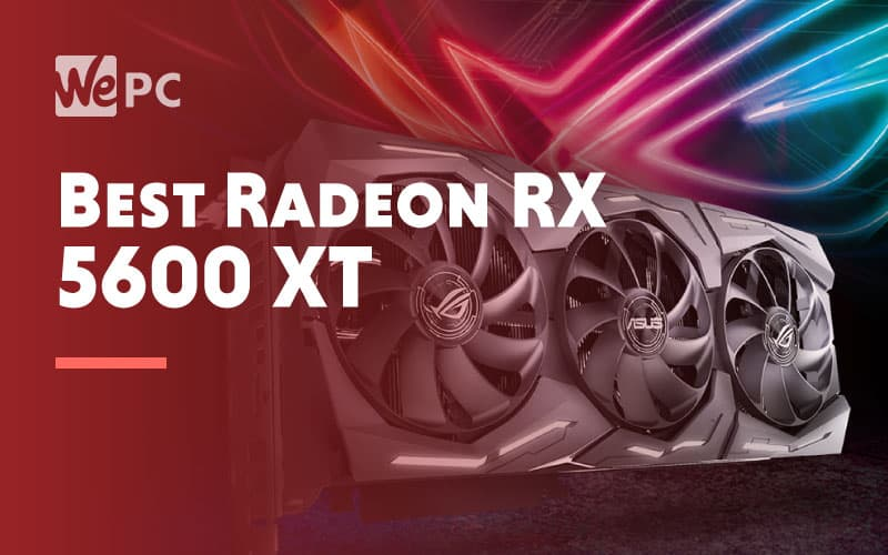 Best Radeon RX 5600 XT