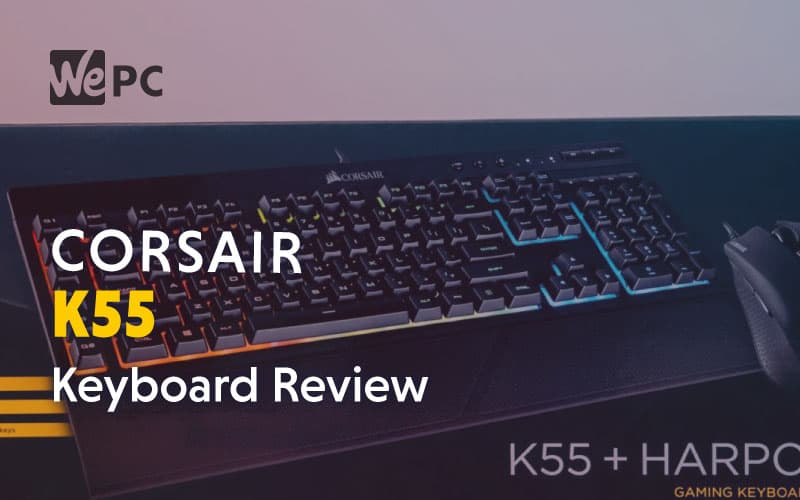 Corsair K55 Gaming Keyboard Review