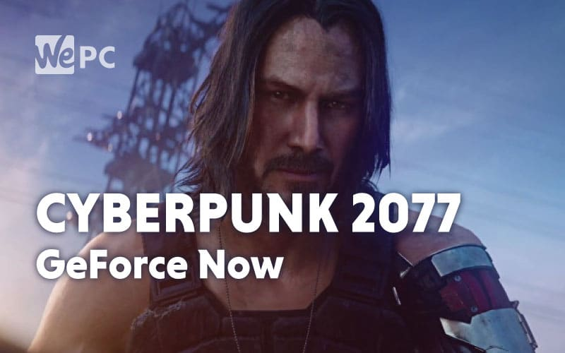 Cyberpunk 2077 GeForce Now