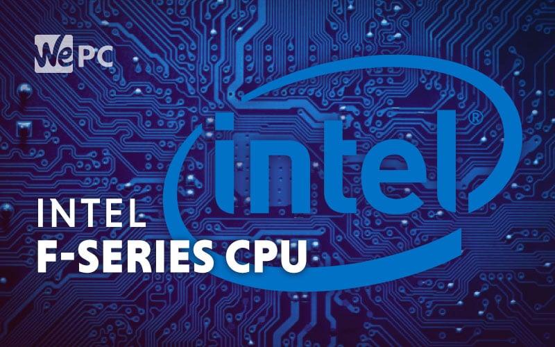 Intel F Series CPU leak