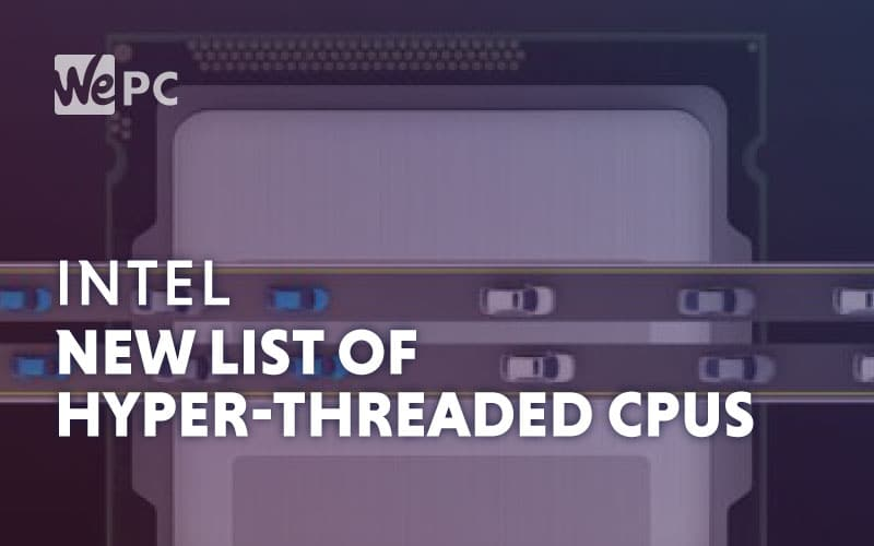 Intel New Llist Hyper Threaded CPU Leak