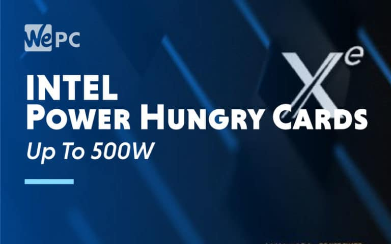 Intel Xe go up to 500W