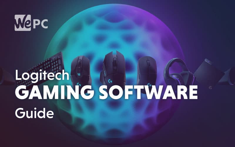 Logitech Gaming Software G Hub User Guide Wepc Let S Build