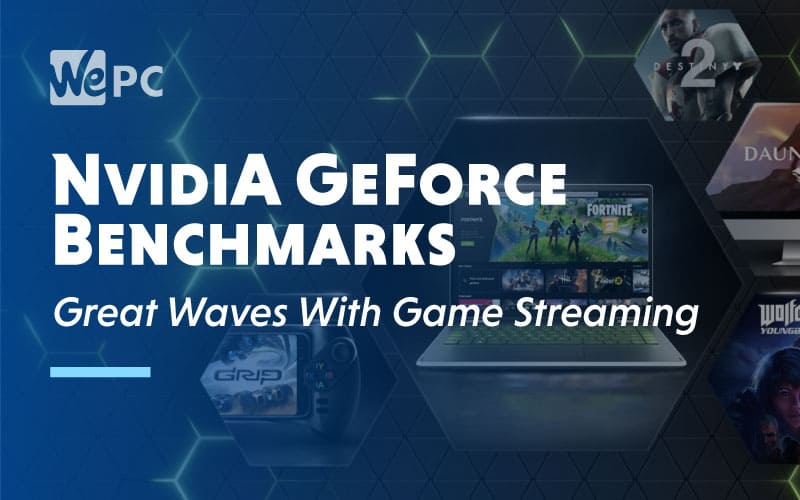 NvidiA GeForce Benchmarks Game Streaming