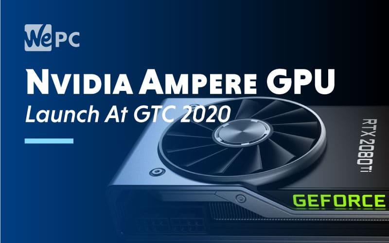 Nvidia Ampere GPU GTC 2020