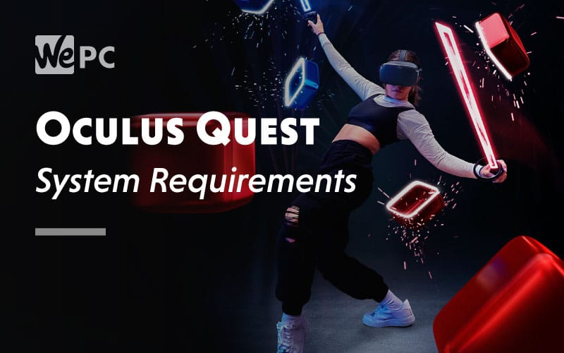 Oculus Quest System Requirement