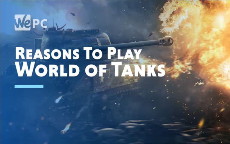 Reasons To Play World of Tanks