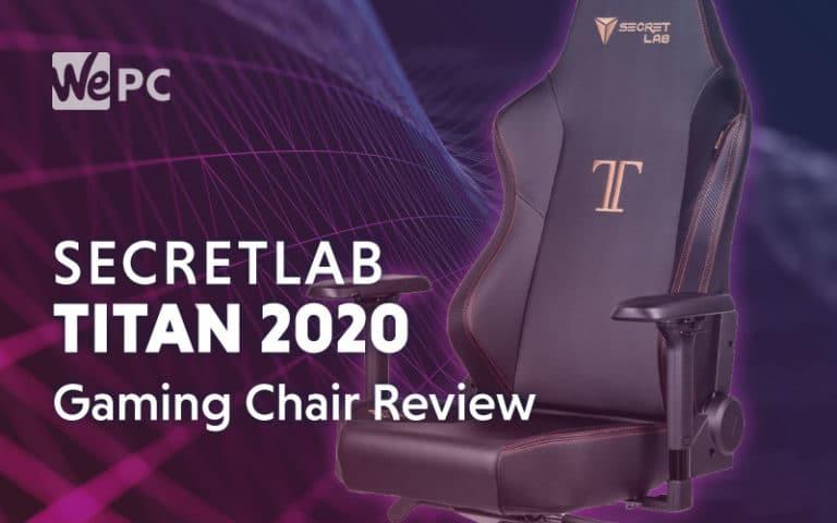 Secretlab Titan 2020 Gaming Chair Review