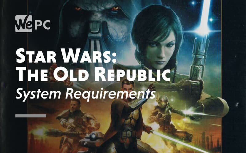 Star Wars The Old Republic System Requirement
