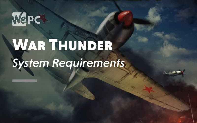 War Thunder System Requirement