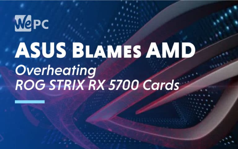 asus blames amd overheating rog strix rx 5700