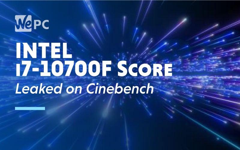 intel 17 10700f cinebench score leaked
