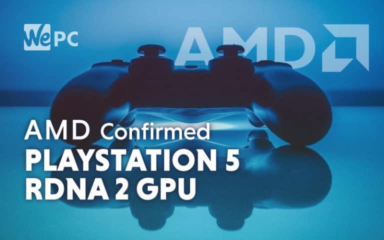 AMD Confirmed PlayStation 5 RDNA 2 GPU