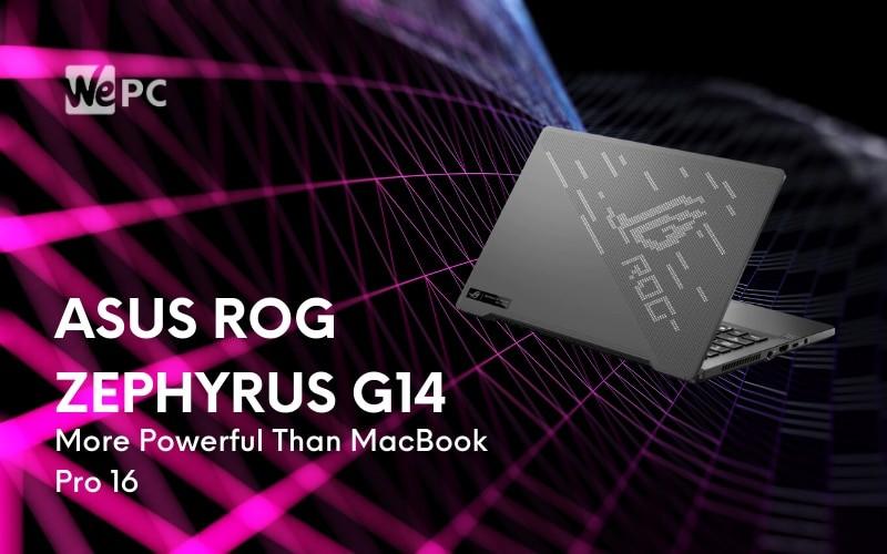 ASUS ROG Zephyrus G14 More Powerful Than MacBook Pro 16 2