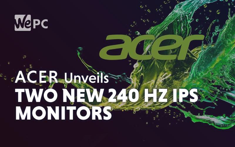 Acer Two New 240 Hz IPS Predator Monitors